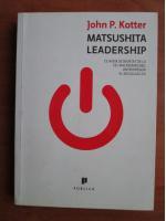 John Kotter - Matsushita leadership