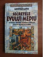 Anticariat: Ludovico Gatto - Secretele evului mediu