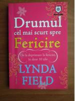 Lynda Field - Drumul cel mai scurt spre fericire