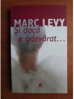 Marc Levy - Si daca e adevarat...