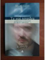 Anticariat: Marc Levy - Te voi revedea