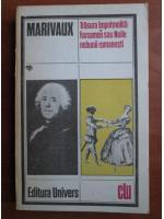 Anticariat: Marivaux - Trasura impotmolita. Farsamon sau noile nebunii romanesti