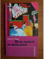 Anticariat: Martin Page - M-am hotarat sa devin prost