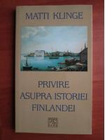 Anticariat: Matti Klinge - Privire asupra istoriei Finlandei