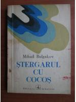 Anticariat: Mihail Bulgakov - Stergarul cu cocos