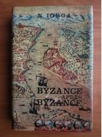 Anticariat: Nicolae Iorga - Byzance apres byzance