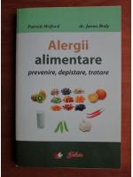 Patrick Holford - Alergii alimentare. Prevenire, depistare, tratare