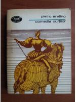 Anticariat: Pietro Aretino - Comedia curtilor