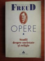 Anticariat: Sigmund Freud - Opere, volumul 4: Studii despre societate si religie
