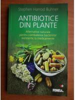 Anticariat: Stephen Harrod Buhner - Antibiotice din plante