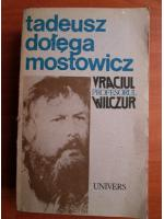 Anticariat: Tadeusz Dolega Mostowicz - Vraciul. Profesorul Wilczur