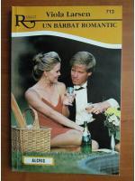 Anticariat: Viola Larsen - Un barbat romantic