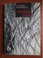 Anticariat: Vladimir Tismaneanu - Arheologia terorii