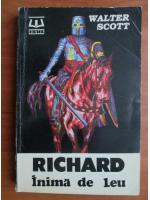 Walter Scott - Richard inima de leu