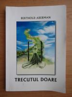 Berthold Aberman - Trecutul doare