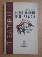 C. Simonov - Pe sub castanii din Praga (1948)