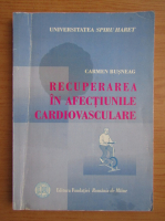 Anticariat: Carmen Busneag - Recuperarea in afectiunile cardiovasculare