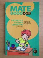 Anticariat: Dan Branzei - Aritmetica. Algebra. Geometrie. Clasa a VI-a, partea a II-a (2004)