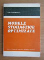 Anticariat: Dan Teodorescu - Modele stohastice optimizate