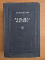 Anticariat: E. V. Spolski - Fizica atomica (volumul 2)