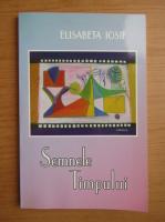 Anticariat: Elisabeta Iosif - Semnele timpului