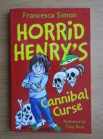 Anticariat: Francesca Simon - Horrid Henry's cannibal curse