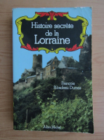 Anticariat: Francois Ribadeau Dumas - Histoire secrete de la Lorraine