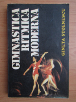Anticariat: Gineta Stoenescu - Gimnastica ritmica moderna