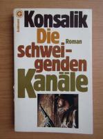 Anticariat: Heinz G. Konsalik - Die schweigenden Kanale