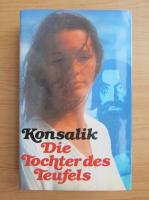 Anticariat: Heinz G. Konsalik - Die Tochter des Teufels