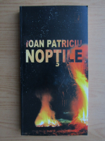 Anticariat: Ioan Patriciu - Noptile