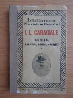 Anticariat: Ion Luca Caragiale - Schite, amintiri, studii, cronici (volumul 1, 1923)