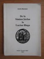 Anticariat: Ironim Muntean - De la Simion Stefan la Lucian Blaga