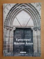 Anticariat: Iulius Muresan - Episcopul Marton Aron