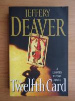 Anticariat: Jeffery Deaver - The twelfth card
