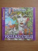Anticariat: Kahlil Gibran - Vocea maestrului