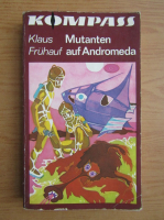 Klaus Fruhauf - Mutanten auf Andromeda