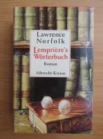 Lawrence Norfolk - Lempriere's Worterbuch