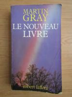 Martin Gray - Le nouveau livre