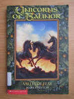 Anticariat: Mary Stanton - Unicors of Balinor. Valley of fear