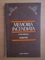 Anticariat: Menelaos Ludemis - Memoria incendiata