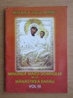 Anticariat: Minunile Maicii Domnului de la Manastirea Rarau (volumul 3)