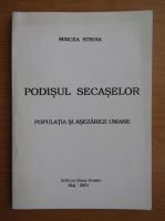 Anticariat: Mircea Stroia - Podisul Secaselor. Populatia si asezarile umane