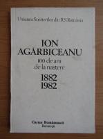 Anticariat: Mircea Zaciu - Ion Agarbiceanu, 100 de ani de la nastere 1882-1982