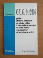 Anticariat: O.U.G. 34, 2006 privind atribuirea contractelor de achizitie publica, a contractelor de concesiune de lucrari publice