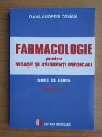 Anticariat: Oana Andreia Coman - Farmacologie pentru moase si asistenti medicali. Note de curs