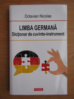 Anticariat: Octavian Nicolae - Limba germana. Dictionar de cuvinte-instrument
