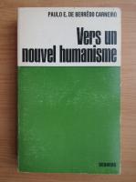 Paulo de Berredo Carneiro - Vers un nouvel humanisme