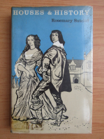 Rosemary Sutcliff - Houses and history