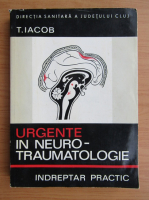 Anticariat: T. Iacob - Urgente in neuro-traumatologie